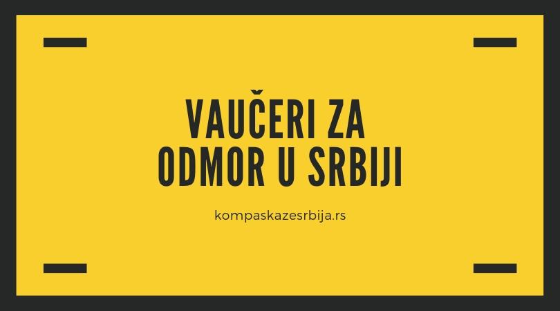 Besplatni vaučeri za odmor u Srbiji za 2019. godnu