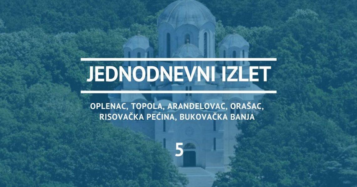 Jednodnevni izlet u Oplenac, Orašac, Topolu, Risovaču