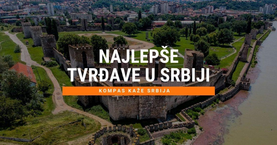 Najlepše i najočuvanije tvrđave u Srbiji